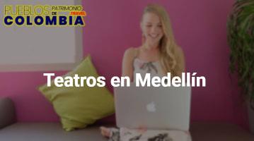 Teatros en Medellín